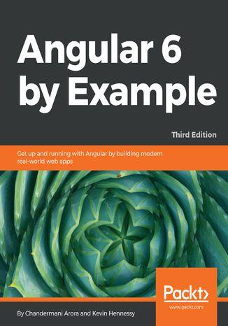 Okładka książki/ebooka Angular 6 by Example