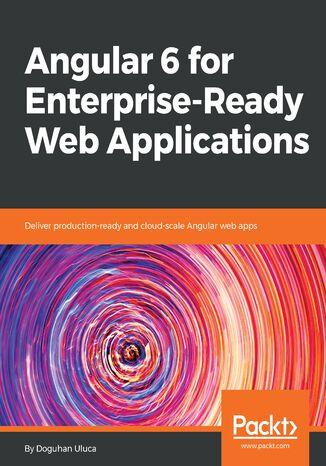 Okładka książki/ebooka Angular 6 for Enterprise-Ready Web Applications