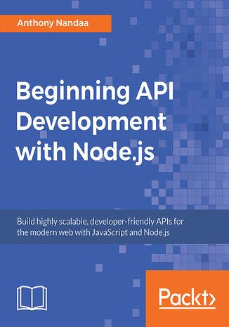 Okładka książki/ebooka Beginning API Development with Node.js