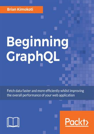 Okładka książki/ebooka Beginning GraphQL