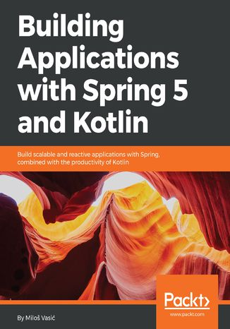 Okładka książki/ebooka Building Applications with Spring 5 and Kotlin