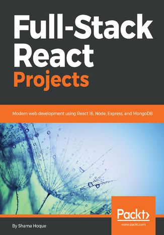 Okładka książki/ebooka Full-Stack React Projects