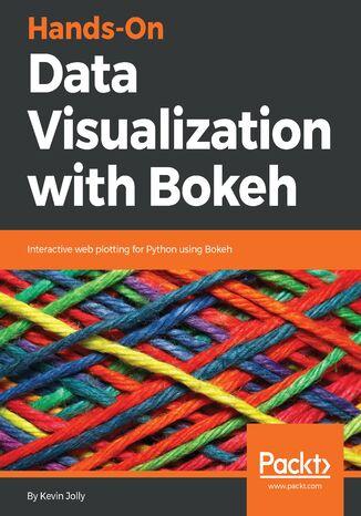 Okładka książki Hands-On Data Visualization with Bokeh