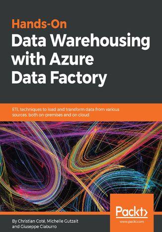 Okładka książki/ebooka Hands-On Data Warehousing with Azure Data Factory