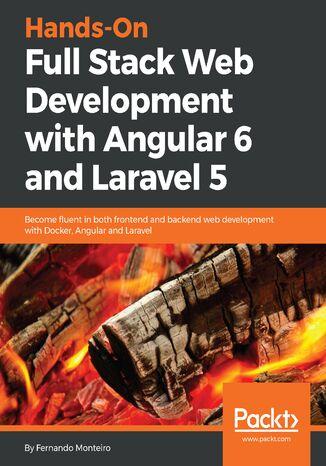 Okładka książki/ebooka Hands-On Full Stack Web Development with Angular 6 and Laravel 5