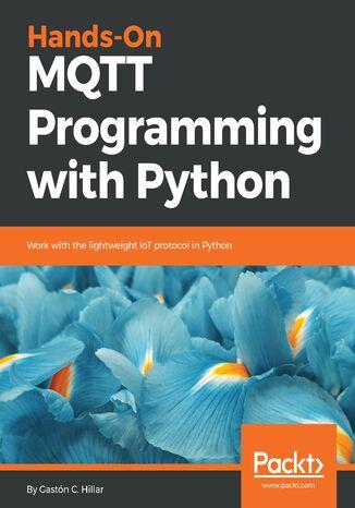 Okładka książki/ebooka Hands-On MQTT Programming with Python