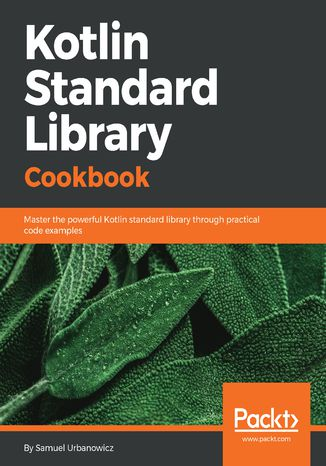 Okładka książki/ebooka Kotlin Standard Library Cookbook