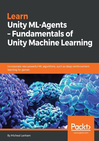 Okładka książki Learn Unity ML-Agents  Fundamentals of Unity Machine Learning