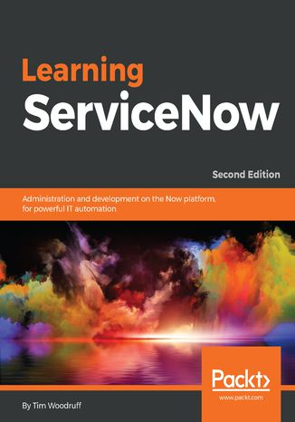 Okładka książki/ebooka Learning ServiceNow. Second edition