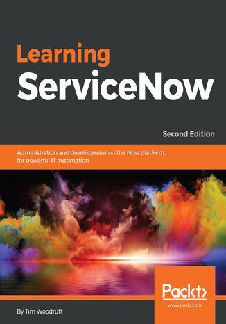 Okładka książki Learning ServiceNow. Second edition