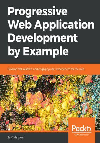Okładka książki/ebooka Progressive Web Application Development by Example