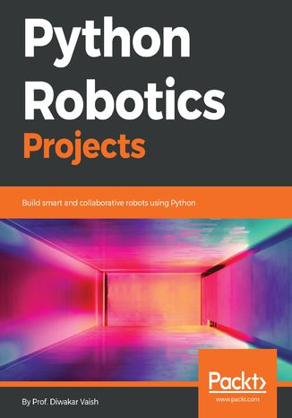 Okładka książki/ebooka Python Robotics Projects