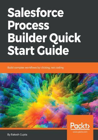 Okładka książki/ebooka Salesforce Process Builder Quick Start Guide