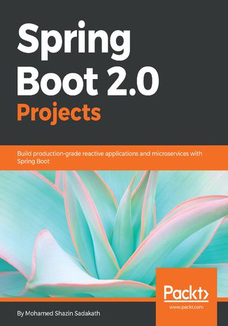 Okładka książki/ebooka Spring Boot 2.0 Projects
