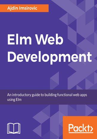 Okładka książki/ebooka  Elm Web Development