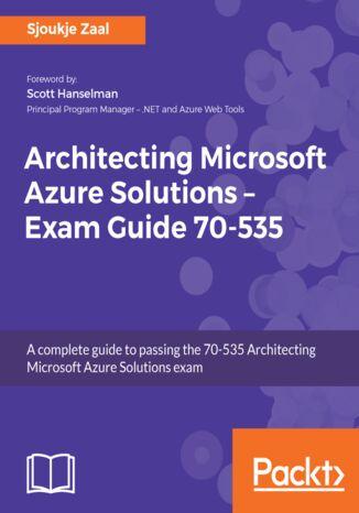 Okładka książki/ebooka Architecting Microsoft Azure Solutions  Exam Guide 70-535