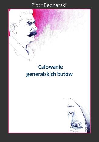 Okładka książki Całowanie generalskich butów