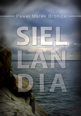 Okładka książki Siellandia. Tom 1