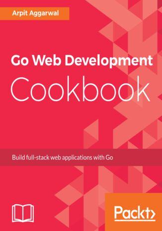 Okładka książki/ebooka Go Web Development Cookbook