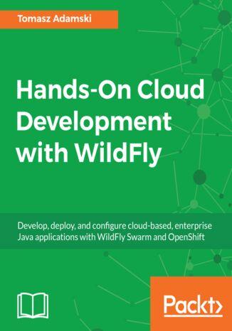 Okładka książki/ebooka Hands-On Cloud Development with WildFly