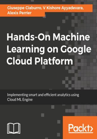 Okładka książki/ebooka Hands-On Machine Learning on Google Cloud Platform