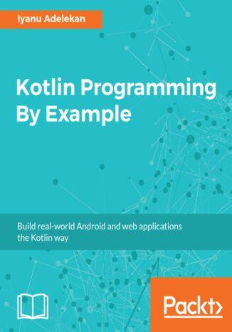 Okładka książki Kotlin Programming By Example