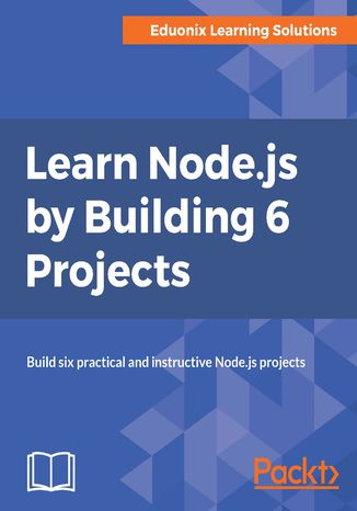 Okładka książki/ebooka Learn Node.js by Building 6 Projects