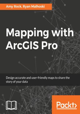 Okładka książki/ebooka Mapping with ArcGIS Pro