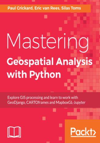Okładka książki Mastering Geospatial Analysis with Python