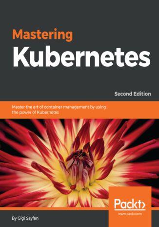 Okładka książki/ebooka Mastering Kubernetes. Second edition