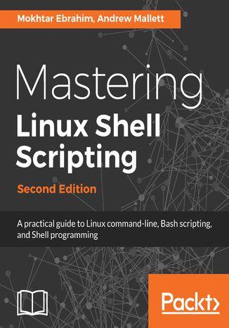 Okładka książki Mastering Linux Shell Scripting,