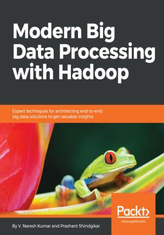 Okładka książki/ebooka Modern Big Data Processing with Hadoop