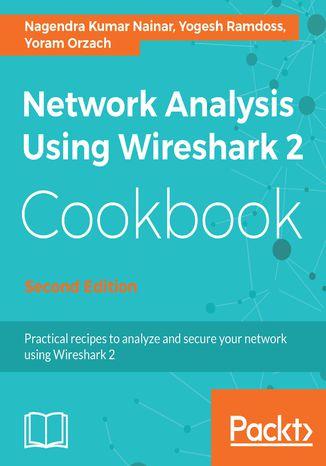 Okładka książki/ebooka Network Analysis Using Wireshark 2 Cookbook