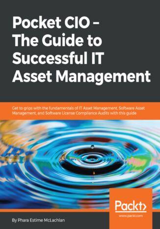 Okładka książki Pocket CIO  The Guide to Successful IT Asset Management