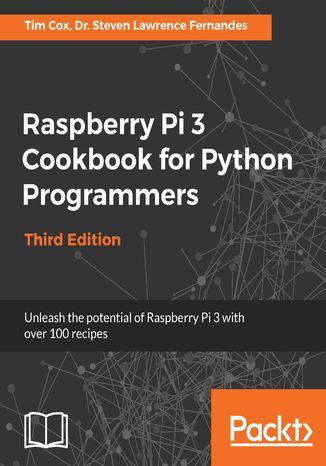 Okładka książki/ebooka Raspberry Pi 3 Cookbook for Python Programmers