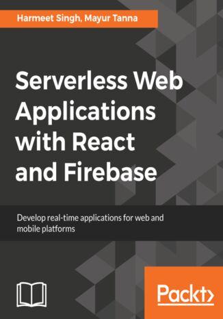 Okładka książki/ebooka Serverless Web Applications with React and Firebase