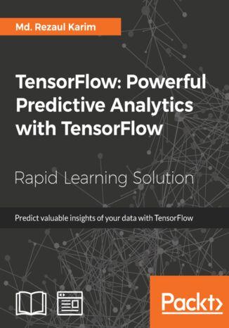 Okładka książki/ebooka TensorFlow: Powerful Predictive Analytics with TensorFlow