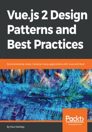Okładka książki/ebooka Vue.js 2 Design Patterns and Best Practices