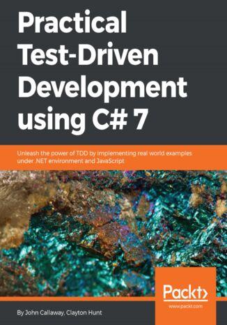 Okładka książki/ebooka Practical Test-Driven Development using C# 7
