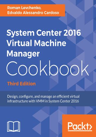 Okładka książki/ebooka System Center 2016 Virtual Machine Manager Cookbook - Third Edition
