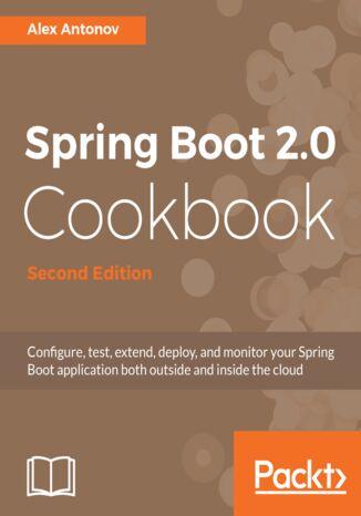 Okładka książki/ebooka Spring Boot 2.0 Cookbook - Second Edition