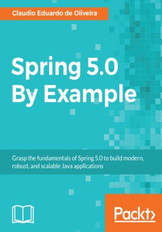 Okładka książki/ebooka Spring 5.0 By Example