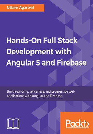 Okładka książki/ebooka Hands-on Full Stack Development with Angular 5 and Firebase
