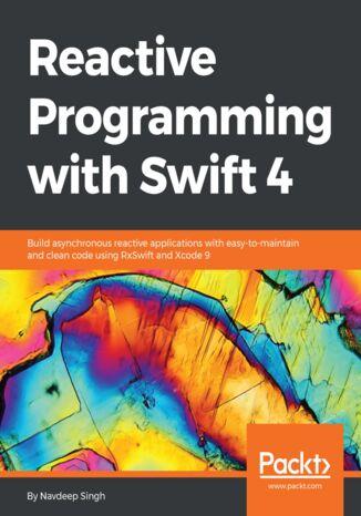 Okładka książki/ebooka Reactive Programming with Swift 4