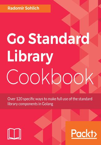 Okładka książki/ebooka Go Standard Library Cookbook