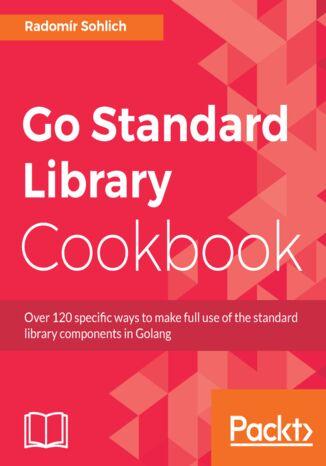Okładka książki Go Standard Library Cookbook