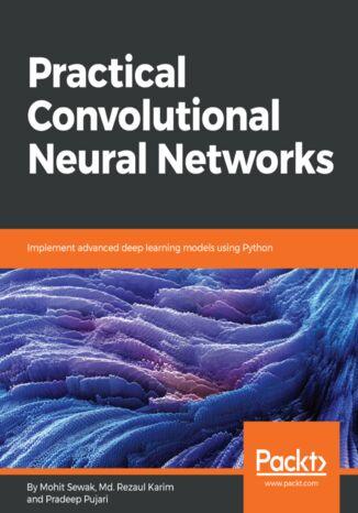 Okładka książki/ebooka Practical Convolutional Neural Networks