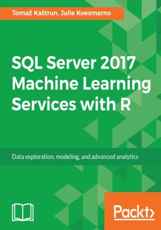 Okładka książki/ebooka SQL Server 2017 Machine Learning Services with R