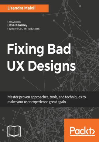 Okładka książki/ebooka Fixing Bad UX Designs