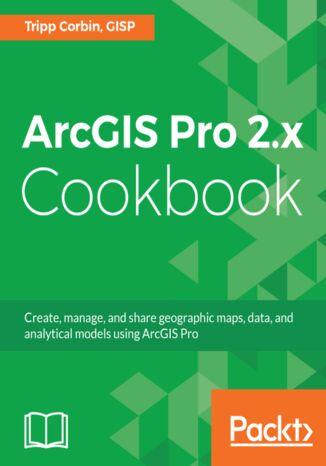 Okładka książki/ebooka ArcGIS Pro 2.x Cookbook